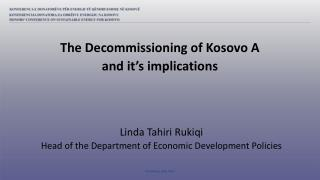 Linda Tahiri Rukiqi Head of the Department of Economic Development Policies
