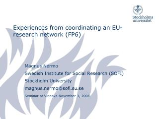 Experiences from coordinating an EU-research network (FP6)