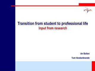 Transition from student to professional life Input from research
