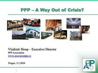 PPP  � A Way Out of Crisis?