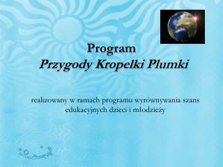 realizowany w ramach programu wyrównywania szans edukacyjnych dzieci i młodzieży