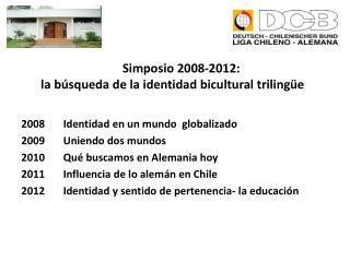 Simposio 2008-2012:  la b�squeda de la identidad bicultural triling�e