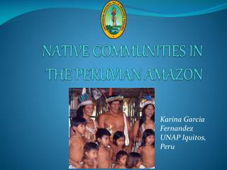 NATIVE COMMUNITIES IN THE PERUVIAN AMAZON