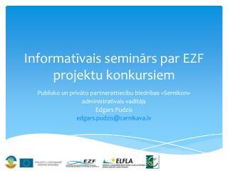 Informatīvais seminārs par EZF projektu konkursiem