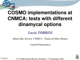 COSMO implementations at CNMCA: tests with different dinamycal options