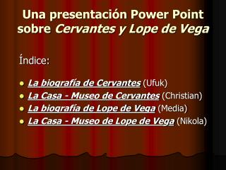 Una presentaci n Power Point sobre Cervantes y Lope de Vega