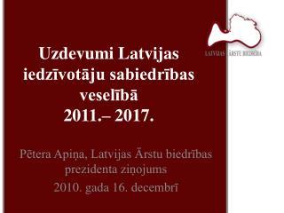 Uzdevumi Latvijas iedzīvotāju sabiedrības veselībā 2011.– 2017.