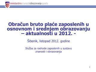 Obračun bruto plaće zaposlenih u osnovnom i srednjem obrazovanju – aktualnosti u 2012. -