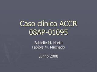 Caso clínico ACCR 08AP-01095