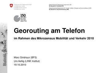 Georouting am Telefon im Rahmen des Mikrozensus Mobilität und Verkehr 2010