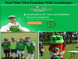 Start Your Own Franchise With Grasshopper Soccer