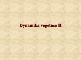Dynamika vegetace II