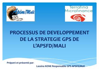 PROCESSUS DE DEVELOPPEMENT DE LA STRATEGIE GPS DE L'APSFD/MALI