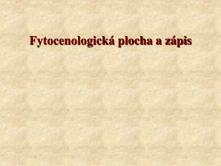 Fytocenologická plocha a zápis