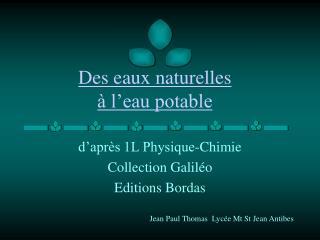 Des eaux naturelles    l eau potable