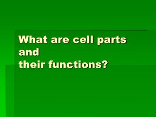 What are cell parts and their functions?
