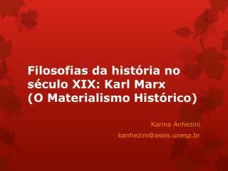 Filosofias da história no século XIX:  Karl Marx (O Materialismo Histórico)