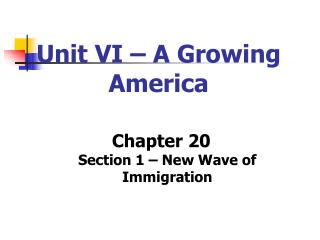 Unit VI   A Growing America