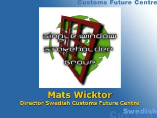 Mats Wicktor Director Swedish Customs Future Centre