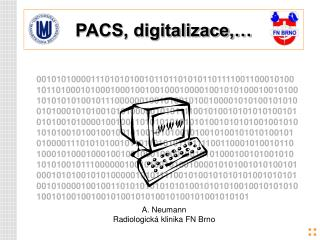 PACS, digitalizace,…