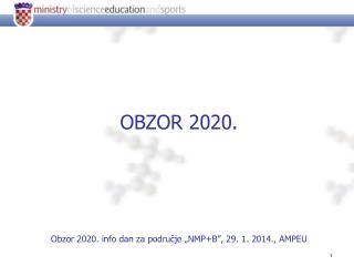 """OBZOR 2020.  Obzor 2020.  info  dan za područje """"NMP+B"""", 29. 1. 2014., AMPEU"""