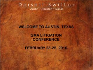 WELCOME TO AUSTIN, TEXAS  GMA LITIGATION CONFERENCE  FEBRUARY 23-25, 2010