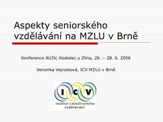 Aspekty seniorského vzdělávání na MZLU v Brně