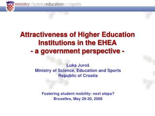 Attractiveness of Higher Education Institutions in the EHEA - a government perspective -