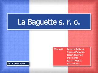 La  Baguette  s. r. o.