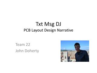Txt  Msg  DJ PCB Layout Design Narrative