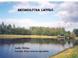 AKVAKULTŪRA  LATVIJĀ