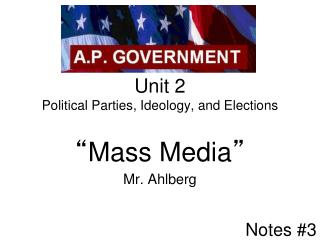 Unit 2 Political Parties, Ideology, and Elections