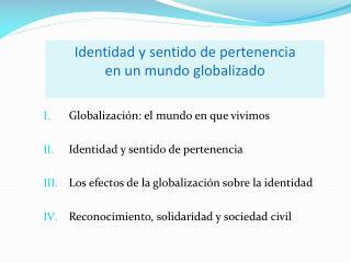 Identidad y sentido de pertenencia  en un mundo globalizado