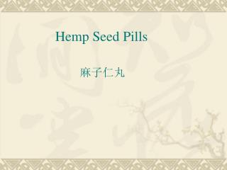 Hemp Seed Pills