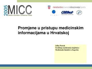 Promjene u pristupu medicinskim informacijama u Hrvatskoj