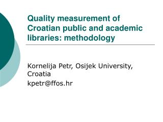 Quality measurement of Croatian public and academic libraries: methodology