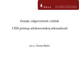Znanje, odgovornost i užitak   CESI pristup adolescentskoj seksualnosti