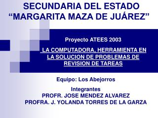 "SECUNDARIA DEL ESTADO ""MARGARITA MAZA DE JUÁREZ"""