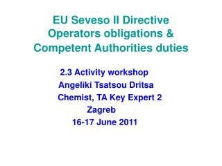 EU Seveso II Directive Operators obligations &  Competent Authorities duties