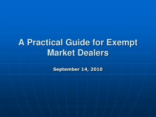 A Practical Guide for Exempt Market Dealers