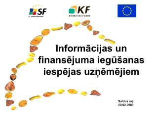 Informācijas un finansējuma iegūšanas iespējas uzņēmējiem