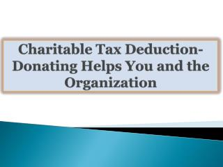 Charitable Tax Deduction-Donating Helps You and the Organiza