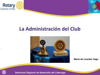 La Administración del Club