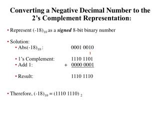Converting a Negative Decimal Number to the 2's Complement Representation :