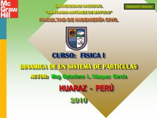 """UNIVERSIDAD NACIONAL  """"SANTIAGO ANTÚNEZ DE MAYOLO""""  FACULTAD DE INGENIERÍA CIVIL CURSO:  FISICA I"""