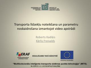 Transporta l ī dzek ļ u noteikšana un parametru noskaidrošana izmantojot video apstr ā di