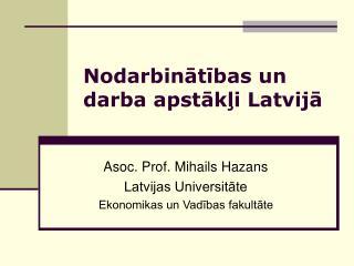 Nodarbinātības un darba apstākļi Latvijā