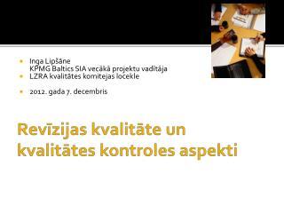 Inga Lipšāne KPMG Baltics SIA vecākā projektu vadītāja LZRA kvalitātes komitejas locekle