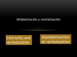 Alfabetización y revitalización