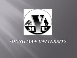 YOUNG MAN UNIVERSITY